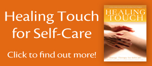 Click to learn more about Healing Touch for Self-care.